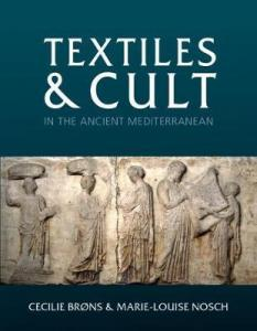 Brøns C. and Nosch M.-L., Textiles and Cult in the Mediterranean